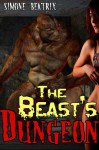 The Beast's Dungeon (An Erotic Horror Short) - Simone Beatrix