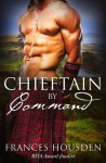 Chieftain by Command - Frances Housden