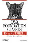Java Foundation Classes in a Nutshell: A Desktop Quick Reference - David Flanagan