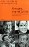 Gestern, Vor 50 Jahren: Ein Deutsch Japanischer Briefwechsel (German Edition) - Günter Grass, Kenzaburō Ōe