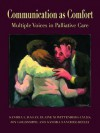 Communication in Palliative Care: Multiple Voices in Palliative Care (Routledge Communication Series) - Sandra L. Ragan, Elaine M. Wittenberg-Lyles, Joy Goldsmith, Sandra Sanchez Reilly