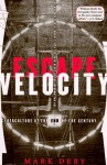 Escape Velocity: Cyberculture at the End of the Century - Mark Dery, Laura Hammond Hough