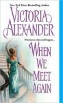 When We Meet Again (Effingtons, #10) - Victoria Alexander