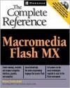 Macromedia Flash MX: The Complete Reference [With CDROM] - Brian Underdahl