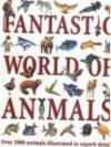 Fantastic World Of Animals - Steve Parker, Martin Walters