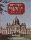 Historic Houses Of Britain - Mark Girouard