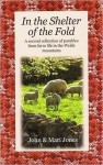 In the Shelter of the Fold: A Second Collection of Parables from Farm Life in the Welsh Mountains - John Jones, Mari Jones, Bethan Lloyd-jones