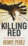 Killing Red - Henry Perez