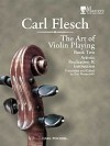 Art of Violin Playing: I. Technique in General. II. Applied Technique (Vol 1) - Carl Flesch, Frederick H. Martens