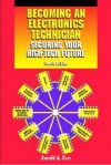 Becoming an Electronics Technician: Securing Your High-Tech Future - Ronald A. Reis