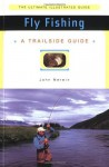 Trailside Guide: Fly Fishing - John Merwin, Merrin, Ron Hildebrand