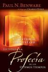 Entienda la Profecia de los Ultimos Tiempos: Un Estudio Exhaustivo - Paul Benware
