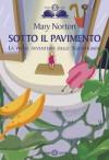 Sotto il pavimento (Salani Ragazzi) (Italian Edition) - Mary Norton, Donatella Manganotti