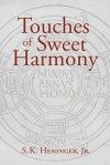 Touches of Sweet Harmony: Pythagorean Cosmology and Renaissance Poetics - S.K. Heninger Jr., Michael Mack