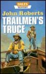 Trailmen's Truce - John Roberts