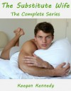 The Substitute Wife - The Complete Series - Keegan Kennedy