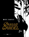 Carlos Gardel - Carlos Sampayo, José Muñoz