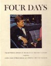 Four Days: The Historical Record of the Death of President Kennedy - United Press International, Bruce Catton