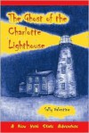 The Ghost of the Charlotte Lighthouse - Sally Valentine