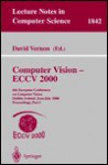 Computer Vision - Eccv 2000: 6th European Conference on Computer Vision Dublin, Ireland, June 26 - July 1, 2000 Proceedings, Part I - David Vernon