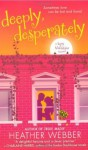 Deeply, Desperately: A Lucy Valentine Novel - Heather Webber
