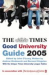 Good Times University Guide 2005 - John O'Leary, Andrew Hindmarsh, Bernard Kingston