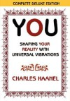 You: Shaping Your Reality with Universal Vibrations - Charles F. Haanel