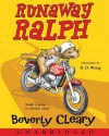 Runaway Ralph (Audio) - Beverly Cleary, B.D. Wong