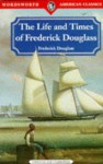 Life and Times of Frederick Douglass - Frederick Douglass