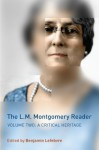 The L.M. Montgomery Reader: Volume Two: A Critical Heritage - Benjamin Lefebvre