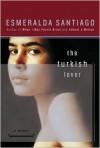 The Turkish Lover - Esmeralda Santiago