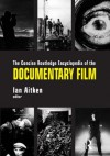 The Concise Routledge Encyclopedia of the Documentary Film - Ian Aitken
