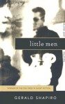 Little Men: Novellas and Stories - Gerald Shapiro