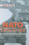 NATO Transformed: The Alliance's New Roles in International Security - David S. Yost
