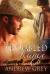 A Troubled Range - Andrew Grey