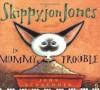 Skippyjon Jones in Mummy Trouble - Judy Schachner