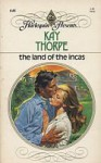 The Land of the Incas - Kay Thorpe