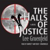 The Halls of Justice - Lee Gruenfeld, Barrett Whitener