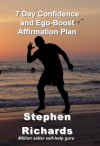7 Day Confidence and Ego-Boost Affirmation Plan - Stephen Richards