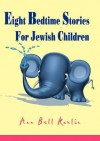 Eight Bedtime Stories for Jewish Children - Ann Bell Karlin, Chaim Mazo