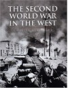 History of Warfare: The Second World War In The West - Charles Messenger