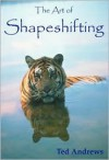 The Art of Shapeshifting - Ted Andrews