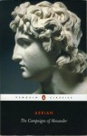 The Campaigns of Alexander - Arrian, J.R. Hamilton, Aubrey de Sélincourt