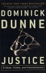 Justice: Crimes, Trials, and Punishments - Dominick Dunne