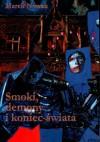 Smoki, demony i koniec świata - Marek Nowak