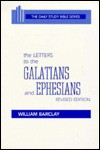 The Letters to the Galatians and Ephesians - William Barclay