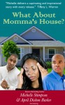 What About Momma's House? - Michelle Stimpson, April Dishon Barker, Karen McCollum Rodgers