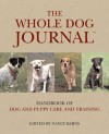 The Whole Dog Journal Handbook of Dog and Puppy Care and Training - Nancy Kerns, Pat Miller, C.J. Puotinen