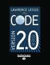 Code (Volume 1 of 2): Version 2.0 - Lawrence Lessig
