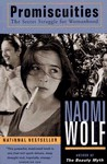 Promiscuities: The Secret Struggle For Womanhood - Naomi Wolf